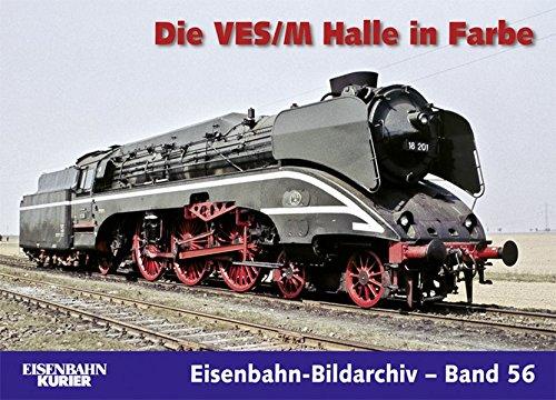 Die VES/M Halle in Farbe (Eisenbahn-Bildarchiv)