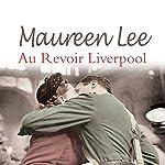Au Revoir Liverpool | Maureen Lee