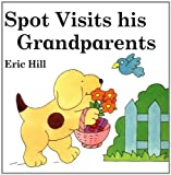 Spot Visits His Grandparents, Eric Hill, 0399230335