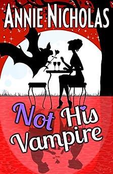 Not His Vampire: Vampire Romance (Not This Series Book 3) by [Nicholas, Annie]