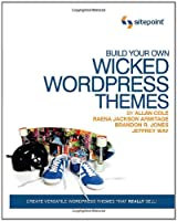 Build Your Own Wicked WordPress Themes Front Cover