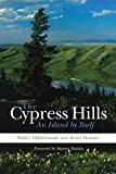 img - for The Cypress Hills: An Island by Itself book / textbook / text book
