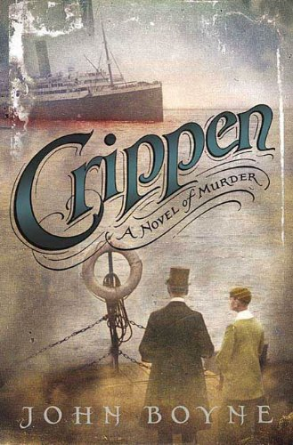 Crippen: A Novel of Murder by [Boyne, John]