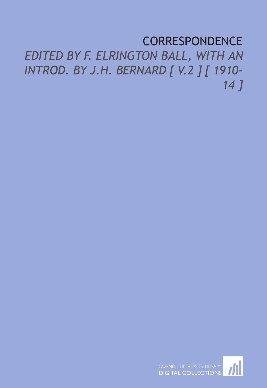 Download Correspondence: Edited by F. Elrington Ball, With an Introd. By J.H. Bernard [ V.2 ] [ 1910-14 ] ebook