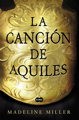 Book cover from La cancion de Aquiles (Spanish Edition) by Madeline Miller