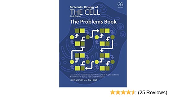 Molecular biology of the cell the problems book 6 john wilson tim molecular biology of the cell the problems book 6 john wilson tim hunt amazon fandeluxe Images