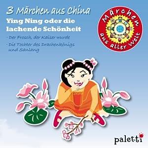 3 Märchen aus China (Märchen aus aller Welt) Hörbuch