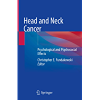 Head and Neck Cancer: Psychological and Psychosocial Effects (English Edition)