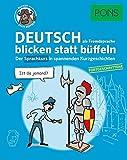 PONS Deutsch blicken statt büffeln. Fortgeschrittene: Der Sprachkurs in spannenden Kurzgeschichten