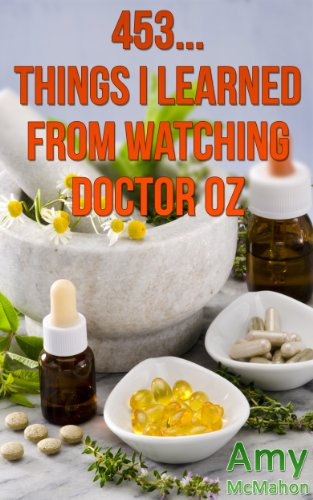 453... Things I Learned From Watching Doctor Oz