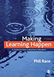 Making Learning Happen, 2nd Edition: A Guide for Post-Compulsory Education