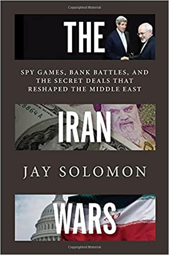 Solomon – The Iran Wars: Spy Games, Bank Battles, and the Secret Deals That Reshaped the Middle East