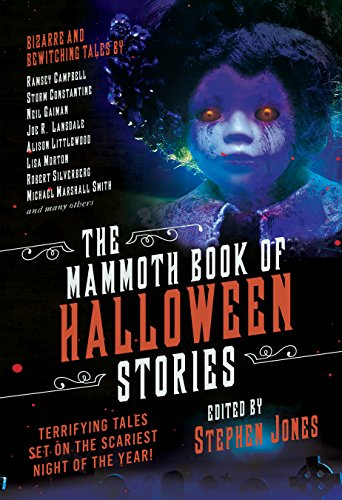 The Mammoth Book of Halloween Stories: Terrifying Tales Set on the Scariest Night of the Year! -