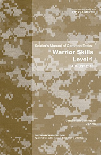 Soldier Training Publication STP 21-1-SMCT Soldier?s Manual of Common Tasks: Warrior Skills Level 1 August 2015