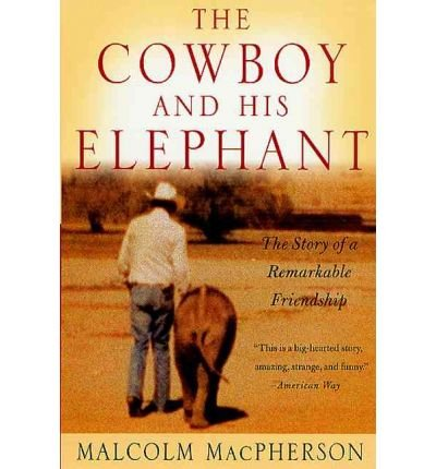 [ [ [ Cowboy and His Elephant[ COWBOY AND HIS ELEPHANT ] By MacPherson, Malcolm ( Author )Sep-03-2002 Paperback pdf epub