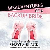 Misadventures of a Backup Bride: Misadventures, Book 4 | Shayla Black