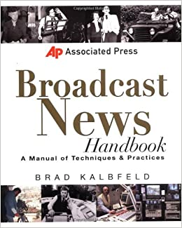 Associated press broadcast news handbook brad kalbfeld associated press broadcast news handbook brad kalbfeld 9780071363884 amazon books fandeluxe Gallery