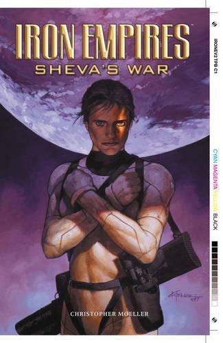 Read Online Iron Empires Volume 2: Shevas War PDF