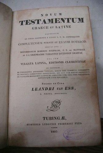 Novum Testamentum Graece et Latine... Studio et Cura Leandri Van Ess