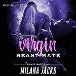 Virgin Beast Mate: Beast Mates, Book 0   Milana Jacks