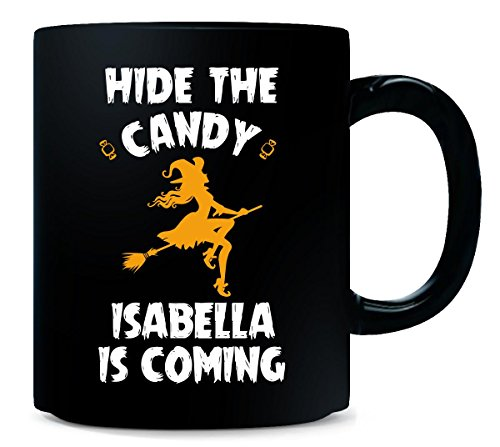 Hide The Candy Isabella Is Coming Halloween Gift - Mug -