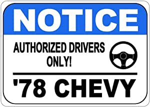1978 78 CHEVY CORVETTE C3 Authorized Drivers Only Aluminum Street Sign - 10 x 14 Inches