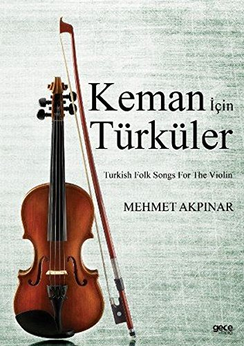 (Keman Icin Türküler / Turkish Folk Songs for the Violin)
