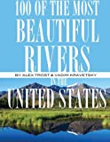 100 of the Most Beautiful Rivers In the United States