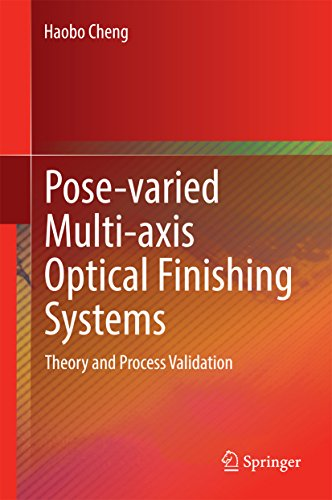(Pose-varied Multi-axis Optical Finishing Systems: Theory and Process)