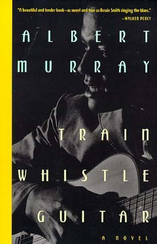 By Albert Murray - Train Whistle Guitar: A Novel (1998-12-09) [Paperback] (Guitar Whistle Train)