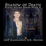 Shadow of Death: Blood Bound, Book 8 | Amy Blankenship,R. K. Melton