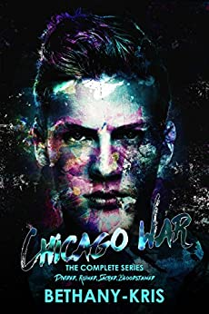 Chicago War: The Complete Series (The Chicago War Book 0) by [Bethany-Kris]