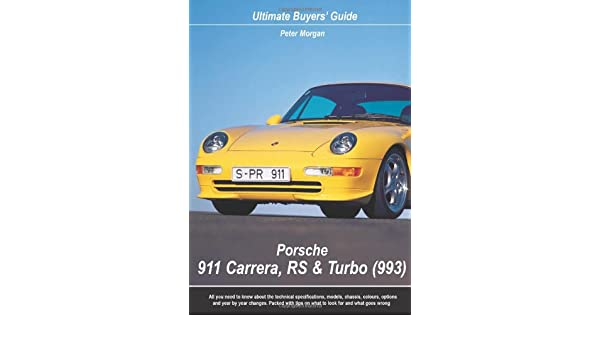 Porsche 911 Carrera, RS and Turbo 993 Ultimate Buyers Guide: Amazon.es: Peter Morgan: Libros en idiomas extranjeros