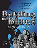 "Battling the Blues, Grades 3-8, Kim ""Tip"" Frank, 1931636443"
