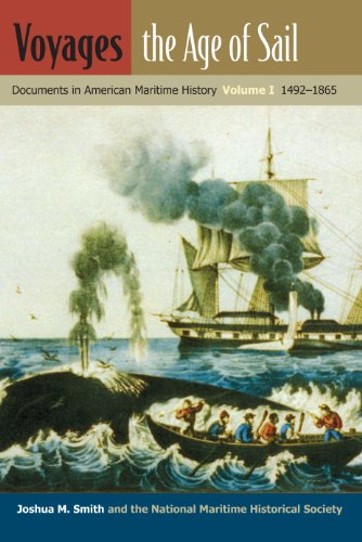 Voyages, the Age of Sail: Documents in American Maritime History, Volume I, 1492-1865 (New Perspectives on Maritime History and Nautical Archaeology)