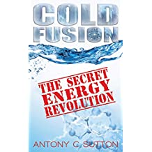 Cold Fusion - The Secret Energy Revolution