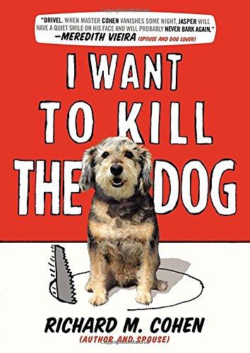 Read Online I Want to Kill the Dog pdf epub