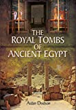The Royal Tombs of Ancient Egypt