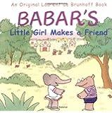Babar's Little Girl Makes a Friend