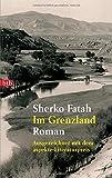Im Grenzland: Roman - Ausgezeichnet mit dem aspekte-Literaturpreis