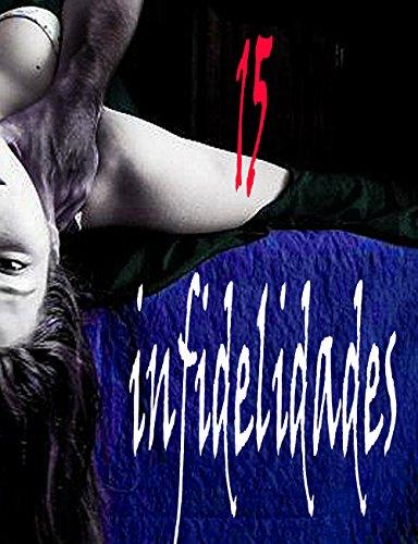 15 infidelidades: Mentir no es un accidente. Es una opción. (Spanish Edition)