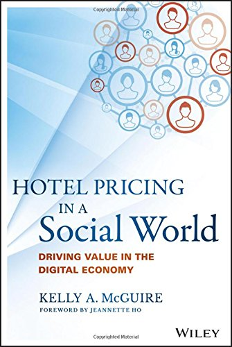 Hotel Pricing in a Social World: Driving Value in the Digital Economy (Wiley and SAS Business Series) [Kelly A. McGuire] (Tapa Dura)