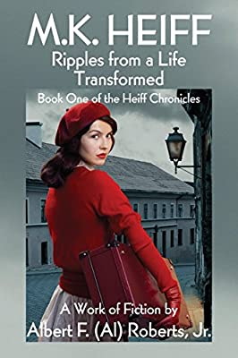 M.K. Heiff - Ripples from a Life Transformed: Book One of the Heiff Chronicles