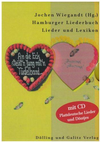 Hamburger Liederbuch: An der Ecke steiht ein Jung mit'm Tüdelband - Lieder und Lexikon - Mit CD Plattdeutsche Lieder und Döntjes