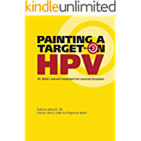 Painting a Target on HPV: Dr. Nick's natural treatment for cervical dysplasia