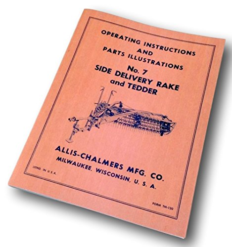 Allis Chalmers No. 7 Side Delivery Rake & Tedder Operating Owners Parts Manual
