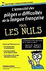 L'essentiel des pièges et difficultés de la langue française Pour les Nuls par Bolton