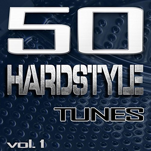 50 Hardstyle Tunes, Vol. 1 - Best of Hands Up Techno, Hard Electro House, Hard Trance, Hard Techno & Jumpstyle 2011