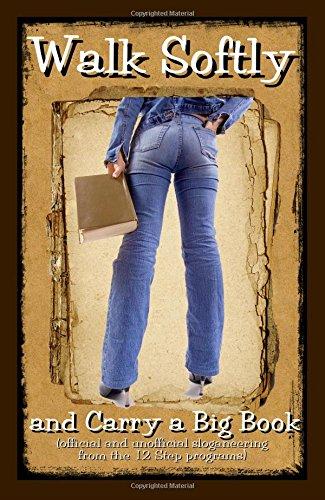 Walk Softly & Carry a Big Book