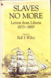 Slaves No More, Bell Irvin Wiley, 0813113881